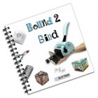 Bind It All Bound 2 Bind Idea Book